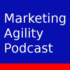 Marketing Agility Podcast is back…really….